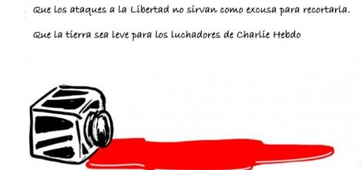 Que los ataques a la Libertad no sirvan como excusa para recortarla. Que la tierra sea leve para los luchadores de Charlie Hebdo